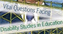 Vital Questions Facing Disability Studies in Education - link to article by Steve Taylor