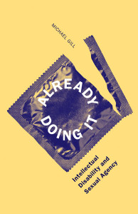 """Book cover of """"Already Doing It Intellectual Disability and Sexual Agency"""""""